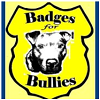 Badges ForBullies